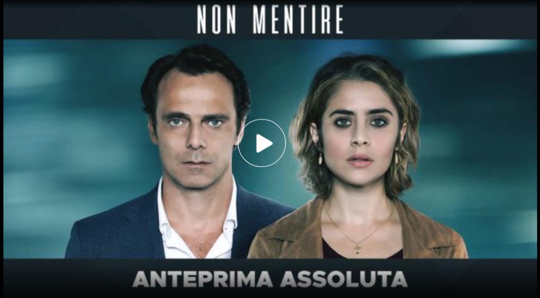 Non mentire: dal 17 febbraio in onda su Canale 5 in prima serata l'emozionante serie tv
