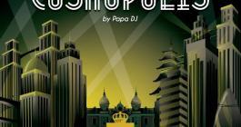 Cosmopolis by Papa Dj