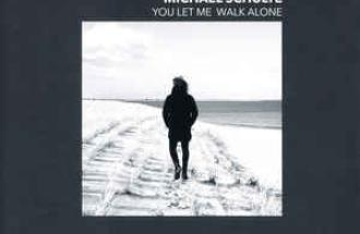 MICHAEL SCHULTE -You let me walk alone