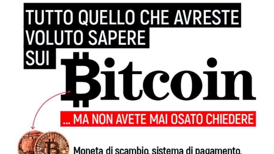 Tutto quello che avreste voluto sapere sui bitcoin